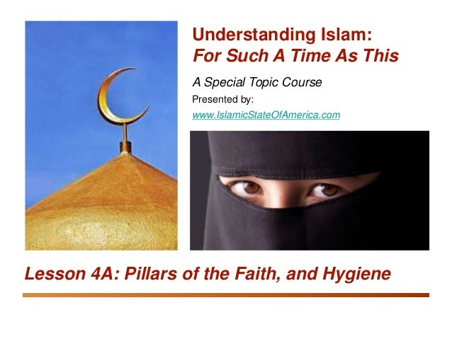 Equipping the Saints: Understanding Islam Pillars of the Faith, and Hygiene 1 A Special Topic Course Presented by: www.Isl...
