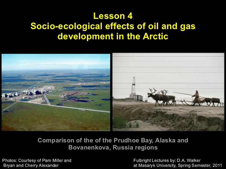 Lesson 4             Socio-ecological effects of oil and gas                   development in the Arctic                 C...