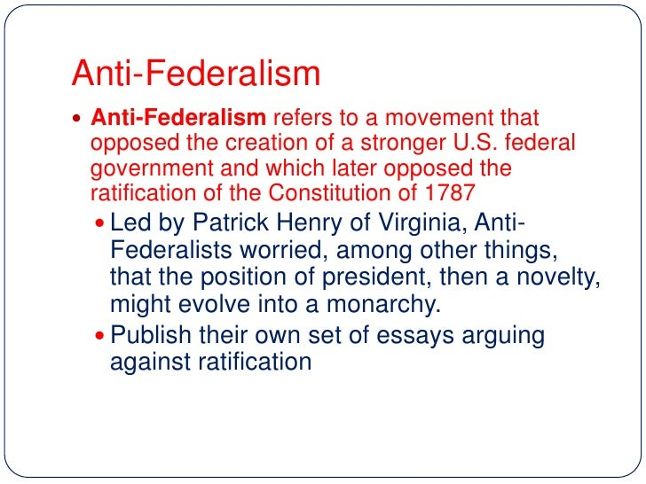 federalist versus antifederalists essay Federalists versus anti-federalists analytical essay by cee-cee  revival of the antifederalists  examines how the anti-federalist versus federalist argument is.