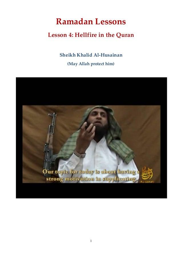 1 Ramadan Lessons Lesson 4: Hellfire in the Quran Sheikh Khalid Al-Husainan (May Allah protect him)