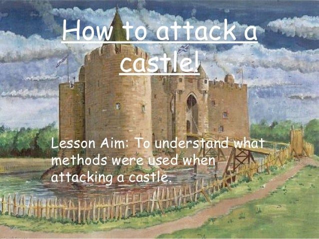 Lesson 4 how_to_attack_a_castle!