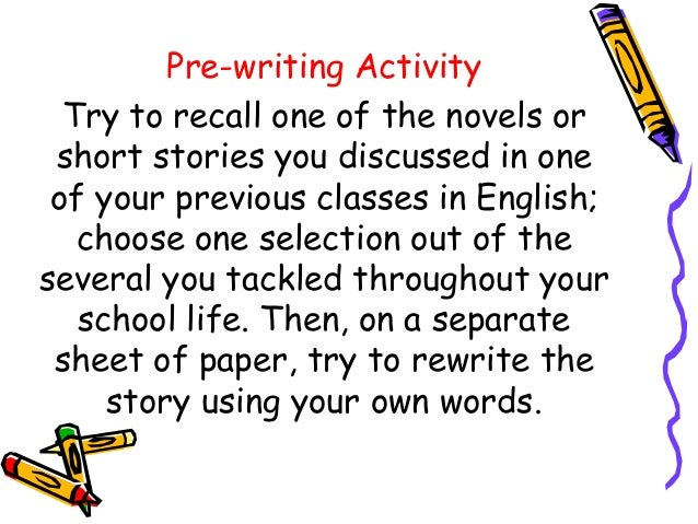 Pre-writing Activity Try to recall one of the novels or short stories you discussed in one of your previous classes in Eng...