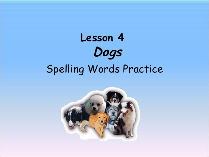 Lesson 4    Dogs Spelling Words Practice