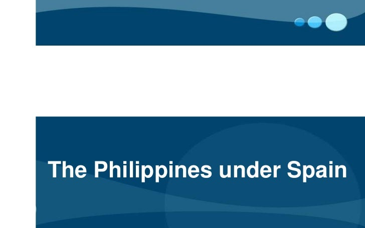 The Philippines under Spain<br />