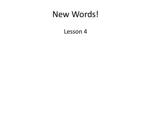 New Words! Lesson 4