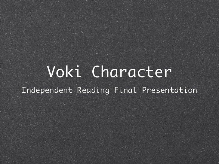 Voki CharacterIndependent Reading Final Presentation