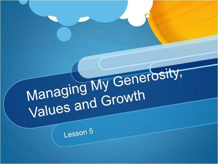 Managing My Generosity, Values and Growth<br />Lesson 5<br />