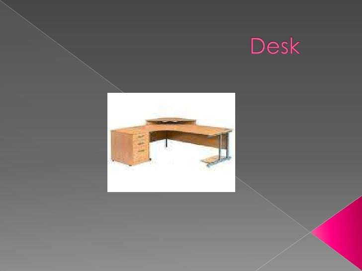 Desk<br />