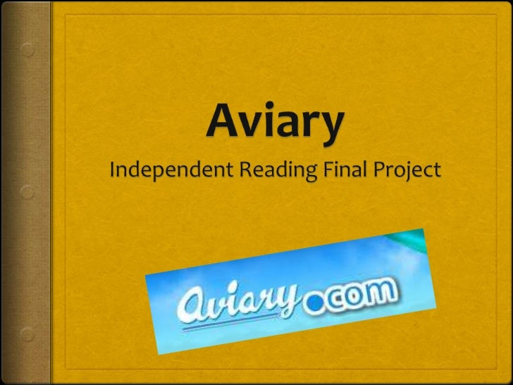 What is Aviary? Aviary is an online website that allows you to create  and edit music. It is a free resource that you wi...