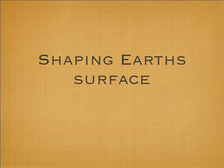 Shaping Earths   surface