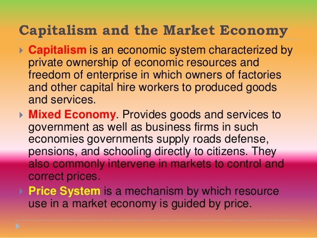 price mechanism in a capitalist economy In economics, a price mechanism is the manner in which the prices of goods or services affect the supply and demand of goods and services, principally by the price.