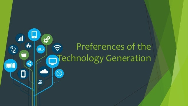 Preferences of the Technology Generation