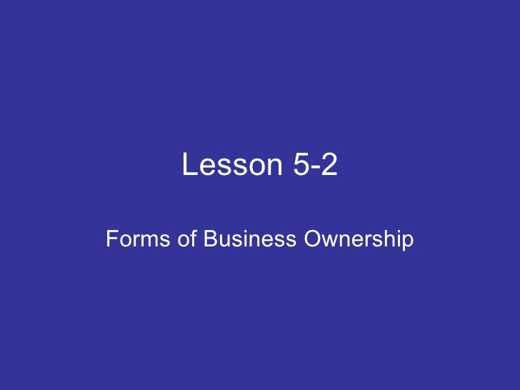 Lesson 5-2 Forms of Business Ownership
