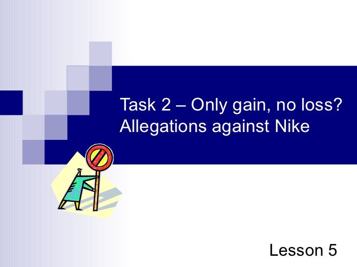 Task 2 – Only gain, no loss? Allegations against Nike Lesson 5