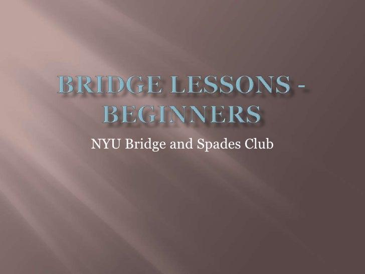 Bridge Lessons - Beginners<br />NYU Bridge and Spades Club<br />