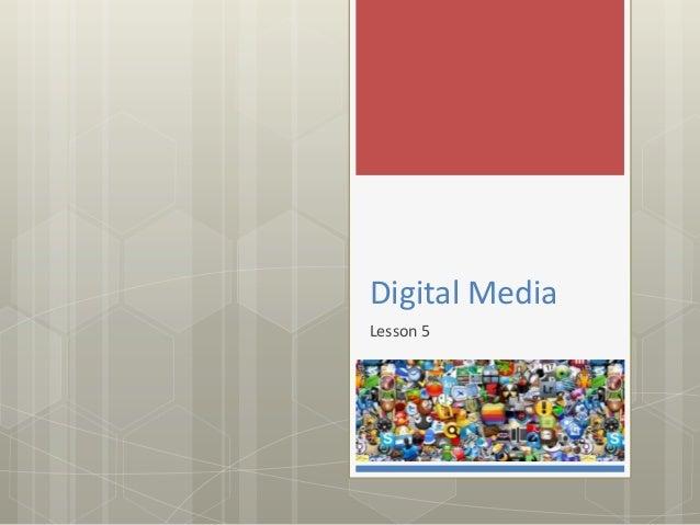 Digital Media Lesson 5