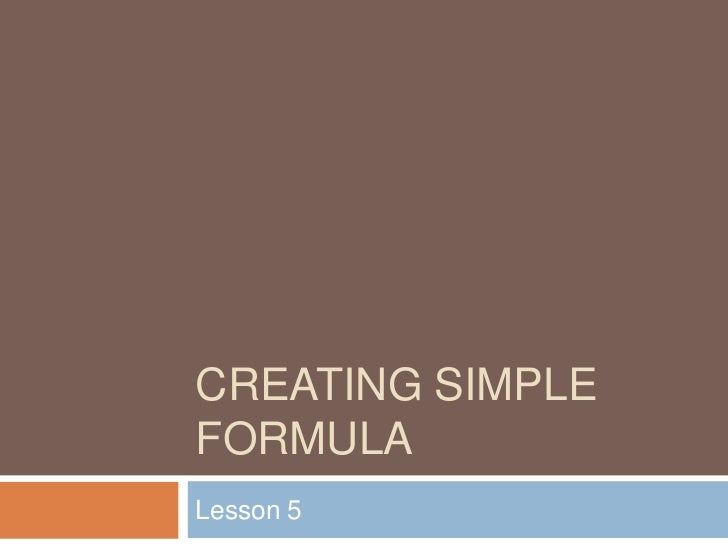 Creating simple formula	<br />Lesson 5<br />