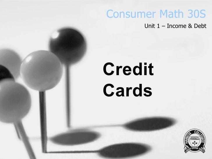 Consumer Math 30S Unit 1 – Income & Debt Credit Cards