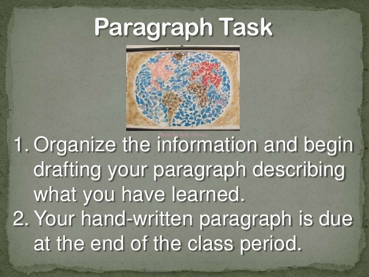 Paragraph Task<br />Photo by Arlis Groves<br />Organize the information and begin drafting your paragraph describing what ...