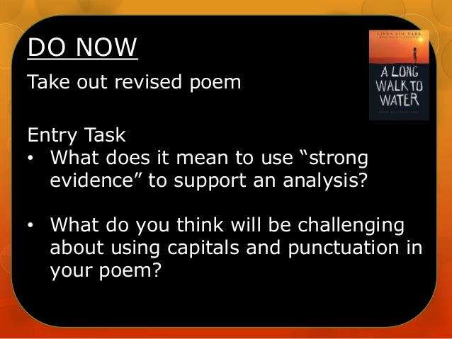 """DO NOW Take out revised poem Entry Task • What does it mean to use """"strong evidence"""" to support an analysis? • What do you..."""