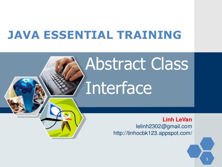 JAVA ESSENTIAL TRAINING          Abstract Class          Interface                                  Linh LeVan            ...