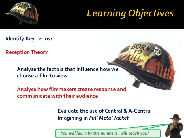 You will learn by the numbers I will teach you! Identify KeyTerms: Reception Theory Analyse the factors that influence how...