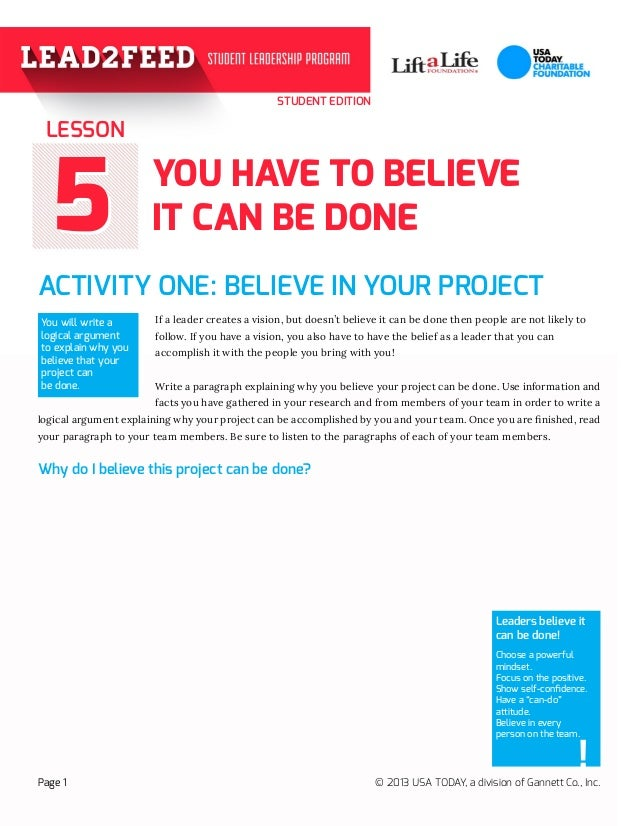 STUDENT EDITION 55 ACTIVITY ONE: BELIEVE IN YOUR PROJECT  If a leader creates a vision, but doesn't believe it can be do...
