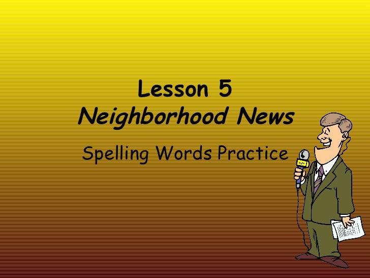 Lesson 5 Neighborhood News Spelling Words Practice