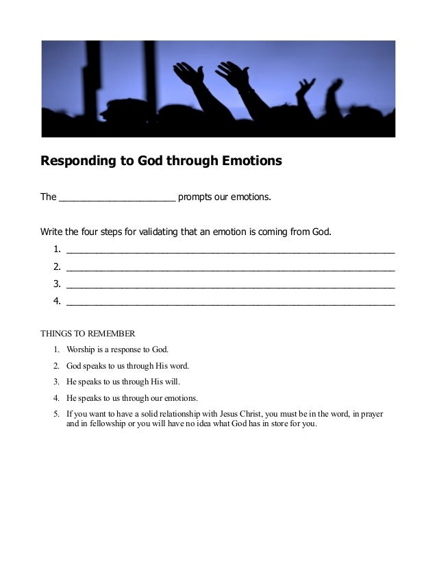 Responding to God through Emotions The _______________________ prompts our emotions. Write the four steps for validating t...