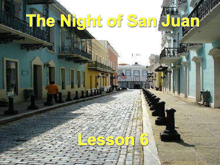 The Night of San Juan<br />Lesson 6<br />