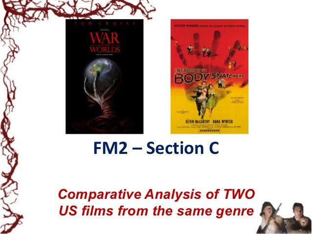 FM2 – Section CComparative Analysis of TWOUS films from the same genre