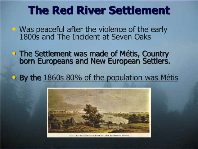 history of the red river settlement Looking for descendants of settlers from the red river settlement in the fur trade era there is a genealogical and historical event at the historical lower fort.