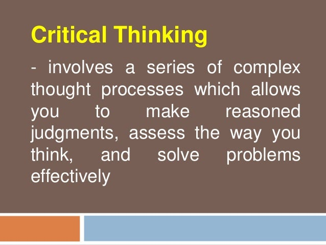 critical thinking involves Fairness involves seeking to be open-minded, impartial, and free of biases and preconceptions that distort our thinking like any skill or set of skills, getting better at critical thinking.