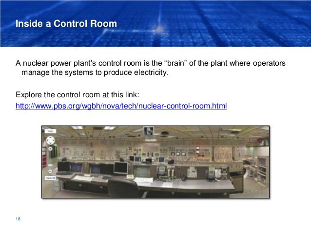 """Inside a Control Room A nuclear power plant's control room is the """"brain"""" of the plant where operators manage the systems ..."""