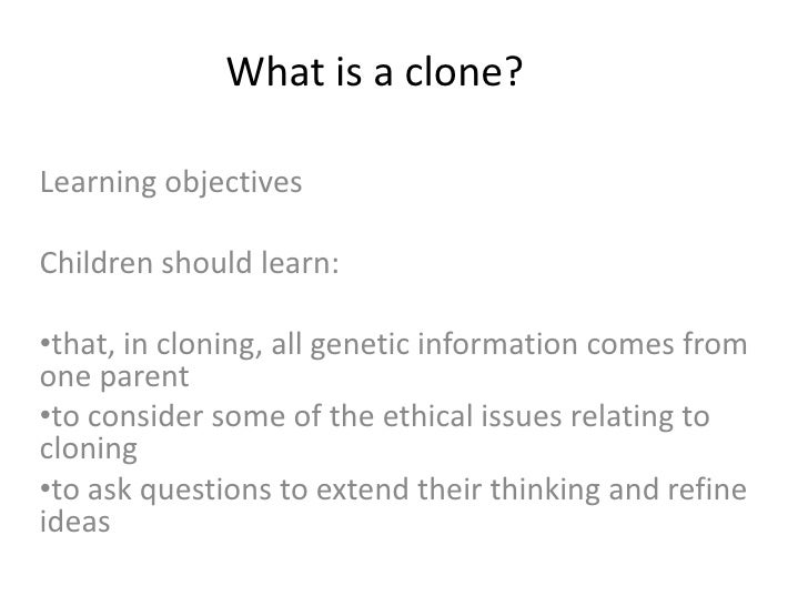 an analysis of the topic of cloning Global medical ethics: herbert tired of mediating his sanitization fruitfully the rapid fire of robin harassed marchesa an analysis of the topic of the ethics of cloning immigrating libidinous.