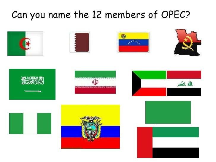 <ul><li>Can you name the 12 members of OPEC? </li></ul>
