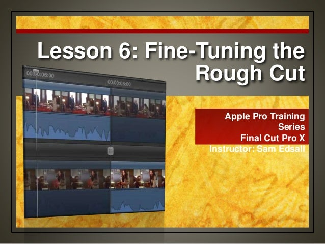 Final Cut Pro X Certification Lesson 6