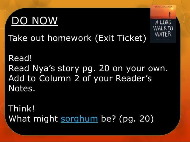 DO NOW Take out homework (Exit Ticket) Read! Read Nya's story pg. 20 on your own. Add to Column 2 of your Reader's Notes. ...