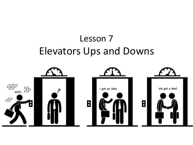 Lesson 7 Elevators Ups and Downs