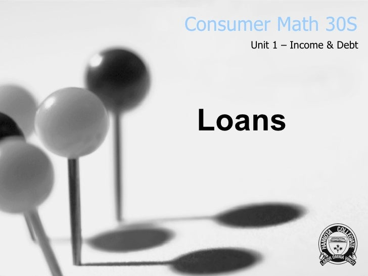 Consumer Math 30S Unit 1 – Income & Debt Loans