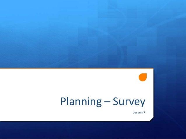 Planning – Survey Lesson 7