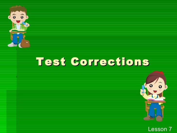Test Corrections Lesson 7