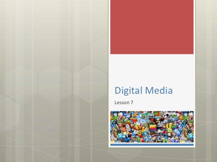 Digital MediaLesson 7