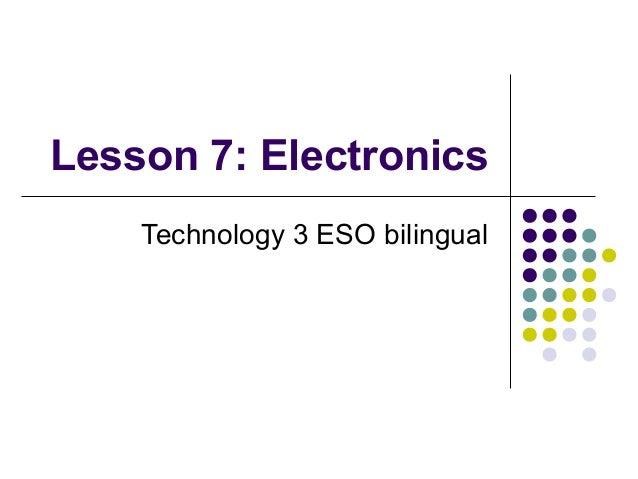 Lesson 7: Electronics Technology 3 ESO bilingual