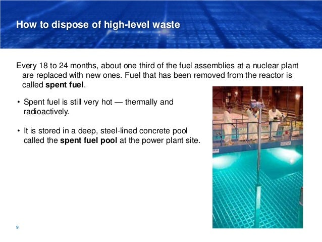 How to dispose of high-level waste Every 18 to 24 months, about one third of the fuel assemblies at a nuclear plant are re...