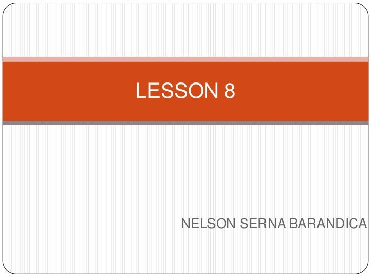 LESSON 8   NELSON SERNA BARANDICA