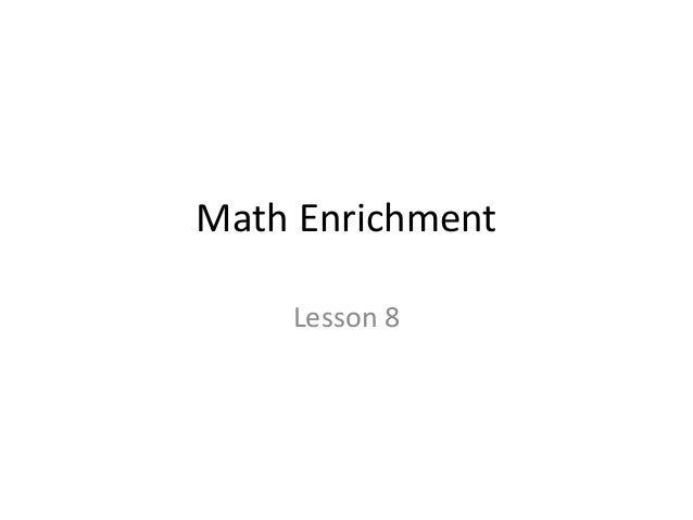 Math Enrichment  Lesson 8