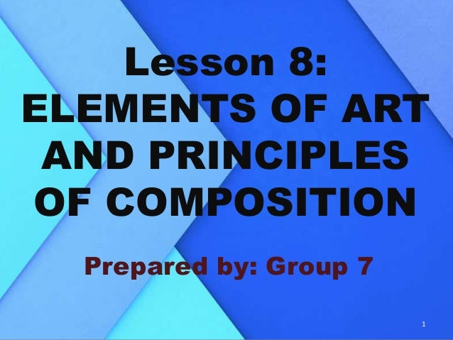 Lesson 8 Elements Of Arts And Principles Of Composition