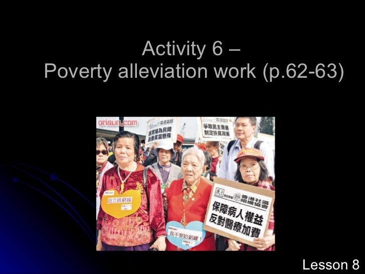 Activity 6 –  Poverty alleviation work  (p.62-63) Lesson  8