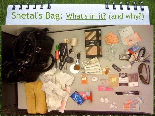 Shetal's Bag:What's in it?(and why?)